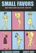 Cover of: Small Favors, Vol. 2 (Small Favors: Girly Porno Comic Collection) | Colleen Coover