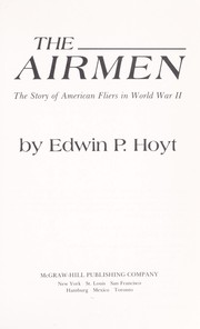 Cover of: The Airmen: The Story of American Fliers in World War II