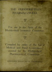 The huddersfield pharmacopoeia; for use in the area of the Huddersfield Insurance Committee