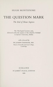 Cover of: The question mark: the end of homo sapiens | Montefiore, Hugh.