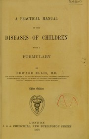 Cover of: A practical manual of the diseases of children | Edward Ellis