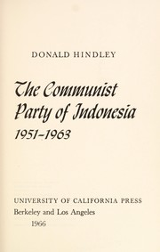 The Communist Party of Indonesia, 1951-1963 by Donald Hindley