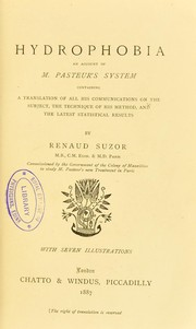 Cover of: Hydrophobia : an account of M. Pasteur's system, containing a translation of all his communications on the subject, the technique of his method, and the latest statistical results