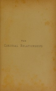 Cover of: The conjugal relationships | Augustus K. Gardner