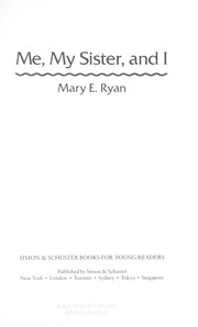 Cover of: Me, my sister, and I | Mary E. Ryan