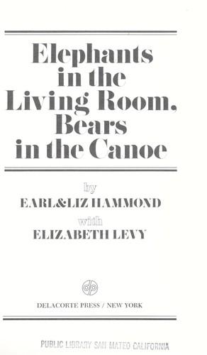 Elephants In The Living Room, Bears In The Canoe