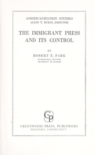 The immigrant press and its control.