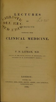Cover of: Lectures on subjects connected with clinical medicine | P. M. Latham