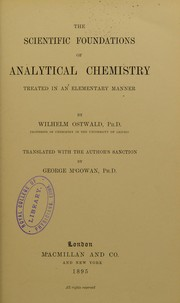 Cover of: The scientific foundations of analytical chemistry : treated in an elementary manner