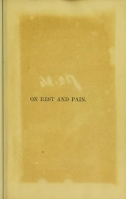 Cover of: On rest and pain : a course of lectures on the influence of mechanical and physiological rest in the treatment of accidents and surgical diseases, and the diagnostic value of pain delivered at the Royal College of Surgeons of England in the years 1860, 1861, and 1862 | W. H. A. Jacobson