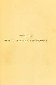 Cover of: Breathing for health, athletics, and brain-work