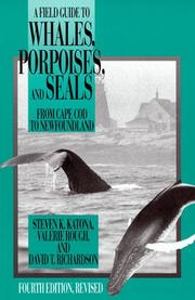 Cover of: A field guide to whales, porpoises, and seals from Cape Cod to Newfoundland | Steven K. Katona