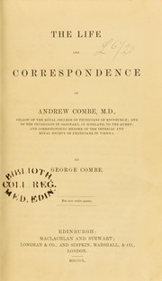 Cover of: The life and correspondence of Andrew Combe