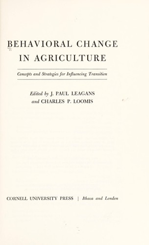 Behavioral change in agriculture by Edited by J. Paul Leagans and Charles P. Loomis.