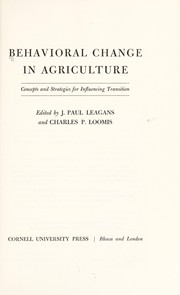 Cover of: Behavioral change in agriculture | Edited by J. Paul Leagans and Charles P. Loomis.
