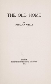Cover of: The old home | Wells, Rebecca