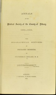 Cover of: Annals of the Medical Society of the County of Albany, 1806-1851 | Sylvester David Willard