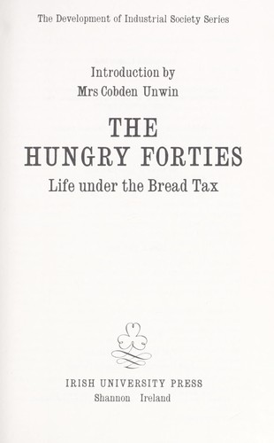 The Hungry forties; life under the bread tax by