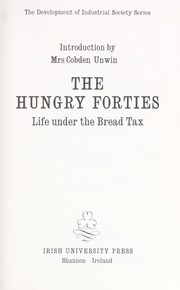 Cover of: The Hungry forties; life under the bread tax |