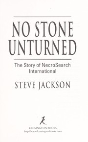 Cover of: No stone unturned : the story of NecroSearch International |