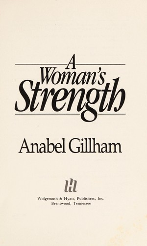 A woman's strength by Anabel Gillham