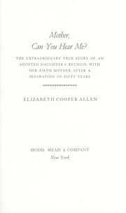 Cover of: Mother, can you hear me? : the extraordinary true story of an adopted daughter's reunion with her birth mother after a separation of fifty years |