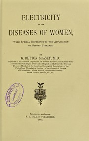 Cover of: Electricity in the diseases of women : with special reference to the application of strong currents | Massey G. Betton