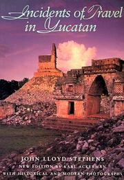 Cover of: Incidents of travel in Yucatan | John Lloyd Stephens