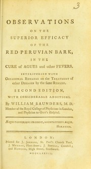Observations on the superior efficacy of the red Peruvian bark in the cure of agues and other fevers : interspersed with occasional remarks on the treatment of other diseases by the same remedy