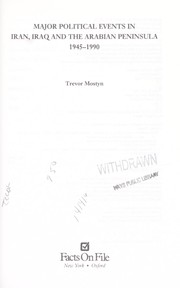 Cover of: Major political events in Iran, Iraq, and the Arabian Peninsula, 1945-1990 | Trevor Mostyn