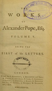 Cover of: The works of Alexander Pope, Esq. In six volumes complete. With his last corrections, additions, and improvements ... printed verbatim from the octavo edition of Mr. Warburton | Alexander Pope