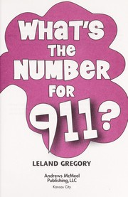 Cover of: What's the number for 911? | Leland Gregory