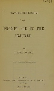 Cover of: Conversation-lessons on prompt aid to the injured | Henry Webb
