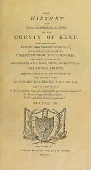 Cover of: The history and topographical survey of the county of Kent