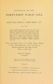 Cover of: Catalogue of the forty-first public sale of rare coins, medals, paper money, etc | Thomas L. Elder