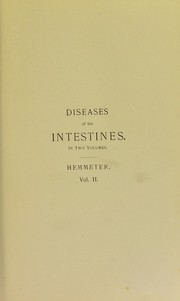 Cover of: Diseases of the intestines, their special pathology, diagnosis, and treatment | John C. Hemmeter