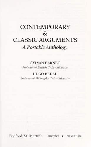 Contemporary & classic arguments by [edited by] Sylvan Barnet, Hugo Bedau.