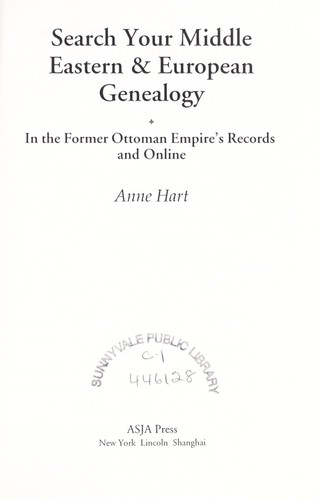 Search your Middle Eastern & European genealogy in the former Ottoman Empire records and online by