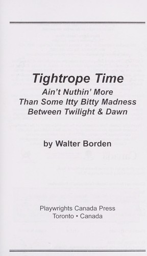 Tightrope time : ain't nuttin' more than some itty bitty madness between twilight & dawn by