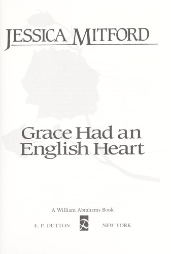 Grace had an English heart by Jessica Mitford
