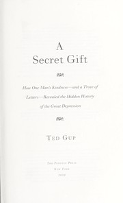 Cover of: A secret gift | Ted Gup