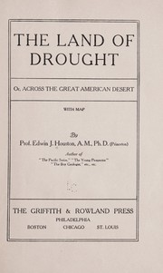 Cover of: The land of drought | Edwin J. Houston