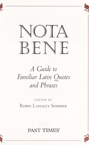Nota Bene A Guide To Familiar Latin Quotes And Phrases Edition Beauteous Latin Quotes