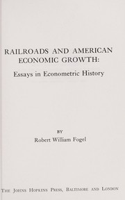Cover of: Railroads and American economic growth