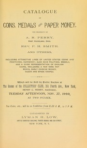 Cover of: Catalogue of coins, medals and paper money, the property of A. R. Perry ... Rev. P. H. Smith