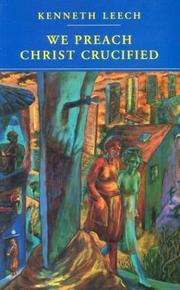 We Preach Christ Crucified by Kenneth Leech