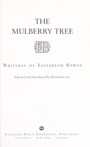 Cover of: The mulberry tree: writings of Elizabeth Bowen