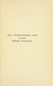 Cover of: The unexpurgated case against woman suffrage