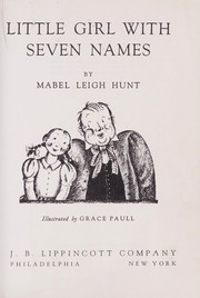 Cover of: Little girl with seven names. | Mabel Leigh Hunt