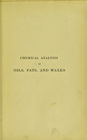 Cover of: Chemical analysis of oils, fats, waxes and of the commercial products derived therefrom